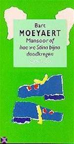 Mansoor of hoe we Stina bijna doodkregen - Bart Moeyaert (ISBN 9789021475400)