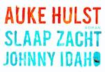 Slaap zacht, Johnny Idaho - Auke Hulst (ISBN 9789049803636)