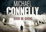 Over de grens - Michael Connelly, M. Connelly (ISBN 9789049806255)