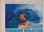 Masters of Surf Photography Volume 3: Warren Bolster - Steve Pezman, Jeff Divine, Scott Hulet (ISBN 0966377133)
