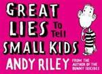 Great Lies to Tell Small Kids - Andy Riley (ISBN 9780340834053)