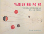 Vanishing Point / The perspective drawings of J.M.W. Turner - Andrea Fredericksen, Joseph Mallord William Turner (ISBN 9781854375681)
