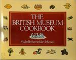 The British Museum Cookbook - Michelle Berriedale-Johnson (ISBN 9780714116631)
