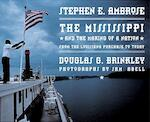 The Mississippi and the Making of a Nation - Stephen E. Ambrose, Douglas Brinkley (ISBN 9780792269137)