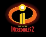 Art of the incredibles 2 - john lasseter (ISBN 9781452163840)