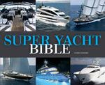 Super Yacht Bible - Unknown (ISBN 9789079761814)