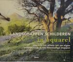 Landschappen schilderen in aquarel - Joe Cornish, Hazel Harrison, Donna Gregory, Saskia Peeters (ISBN 9789057647574)