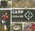 Camp Cooking - Mark Scriver, Wendy Grater, Joanna Baker (ISBN 9781896980317)