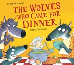 Wolves who came for dinner - steve smallman (ISBN 9781788813334)