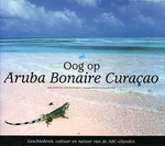 Eye on Aruba, Bonaire, Curacoa - Dos Winkel (ISBN 9789080776234)