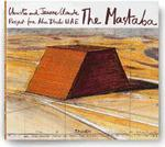 Christo and Jeanne Claude the Mastaba Project for Abu Dhabi (ISBN 9783836542098)