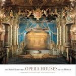 The Most Beautiful Opera Houses in the World - antoine pecqueur (ISBN 9781419709616)