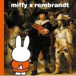 miffy x rembrandt - Dick Bruna (ISBN 9789056477974)