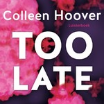 Too Late - Colleen Hoover (ISBN 9789020536096)