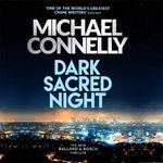 Dark sacred night (cd) - michael connelly (ISBN 9781409185222)