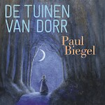 De tuinen van Dorr - Paul Biegel (ISBN 9789025773595)