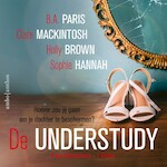 De understudy - B.A. Paris, Clare Mackintosh, Holly Brown, Sophie Hannah (ISBN 9789026352430)