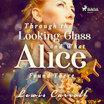 Through the Looking-glass and What Alice Found There - Lewis Carroll (ISBN 9789176392119)