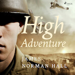 High Adventure - James Norman Hall (ISBN 9789176391839)