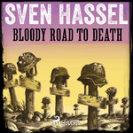 Bloody Road to Death - Sven Hassel (ISBN 9788711797716)