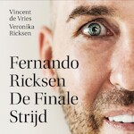 Fernando Ricksen - De Finale Strijd - Vincent de Vries, Veronika Ricksen (ISBN 9789021578217)