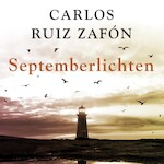 Septemberlichten - Carlos Ruiz Zafón (ISBN 9789046174487)