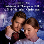 Christmas at Thompson Hall: A Mid-Victorian Christmas Tale - Anthony Trollope (ISBN 9788726472059)