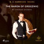 B. J. Harrison Reads The Baron of Grogzwig - Charles Dickens (ISBN 9788726573664)