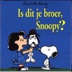 Is dit je broer Snoopy ? - C.M. Schulz (ISBN 9789076900032)
