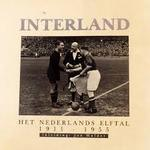 Interland: het Nederlands elftal 1911 - 1955 - Jan Mulder (ISBN 9789012060110)