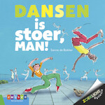 DANSEN IS STOER, MAN! - Sanne de Bakker (ISBN 9789048733392)