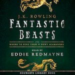 Fantastic Beasts and Where to Find Them - J.K. Rowling (ISBN 9781781108925)