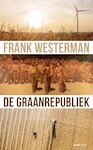 De graanrepubliek - Frank Westerman (ISBN 9789023467823)