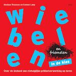 Wiebelen en friemelen in de klas - Monique Thoonsen, Carmen Lamp (ISBN 9789492525567)