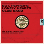 Sgt pepper's lonely hearts club band - brian southall (ISBN 9781780979458)