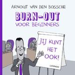Burn-out voor beginners - Arnout Van den Bossche (ISBN 9789401446891)