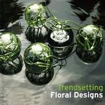 Trendsetting Floral Designs