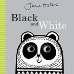 Black and white : cased board - jane foster (ISBN 9781783704019)