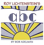Roy Lichtenstein's ABC - Roy Lichtenstein, Bob Adelman (ISBN 9780500516836)