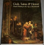 Gods, Saints, & Heroes: Dutch painting in the age of Rembrandt - Albert Blankert, National Gallery Of Art (U.S.), Detroit Institute Of Arts (ISBN 9780894680397)