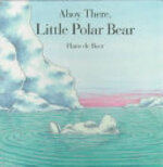 Ahoy There, Little Polar Bear - Hans de Beer, Rosemary Lanning (ISBN 9780735810792)