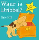 Waar is dribbel kartonboek - Eric Hill (ISBN 9789047515654)