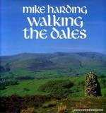 Walking the Dales - Mike Harding (ISBN 0718127013)