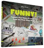 Funny! : twenty-five years of laughter from the pixar story room - john lasseter (ISBN 9781452122281)