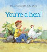 You're a hen! - Jacques Vriens