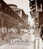 Among the Celestials - China in Early Photographs - ferdinand m. bertholet (ISBN 9780300196566)