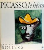 Picasso, le héros - Philippe Sollers