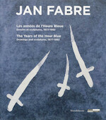 Jan Fabre: Les annéés de l'Heure Bleue / The Years of the Hour Blue - Jo Coucke, Giacinto Di Pietrantonio, Stefan Hertmans