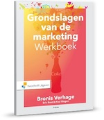 Grondslagen van de marketing werkboek - Bronis Verhage, Eric Boot, Paul Riegen (ISBN 9789001853204)