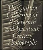 The Quillan Collection of Nineteenth and Twentieth Century Photographs